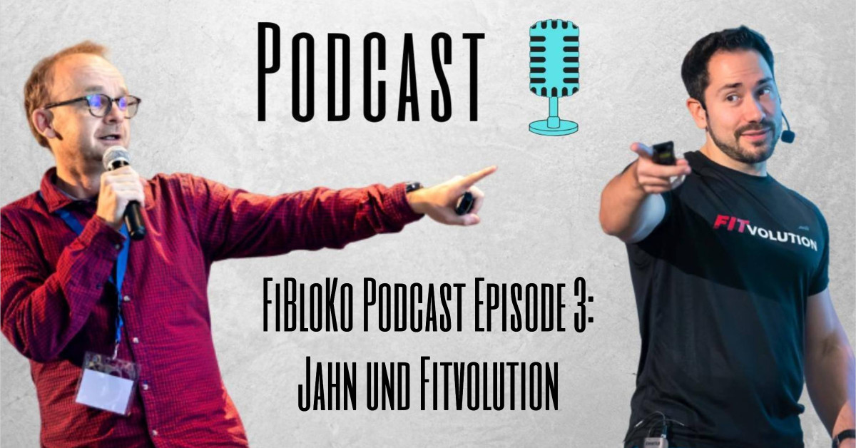 FiBloKo Podcast Episode 3 - Jahn und Fitvolution