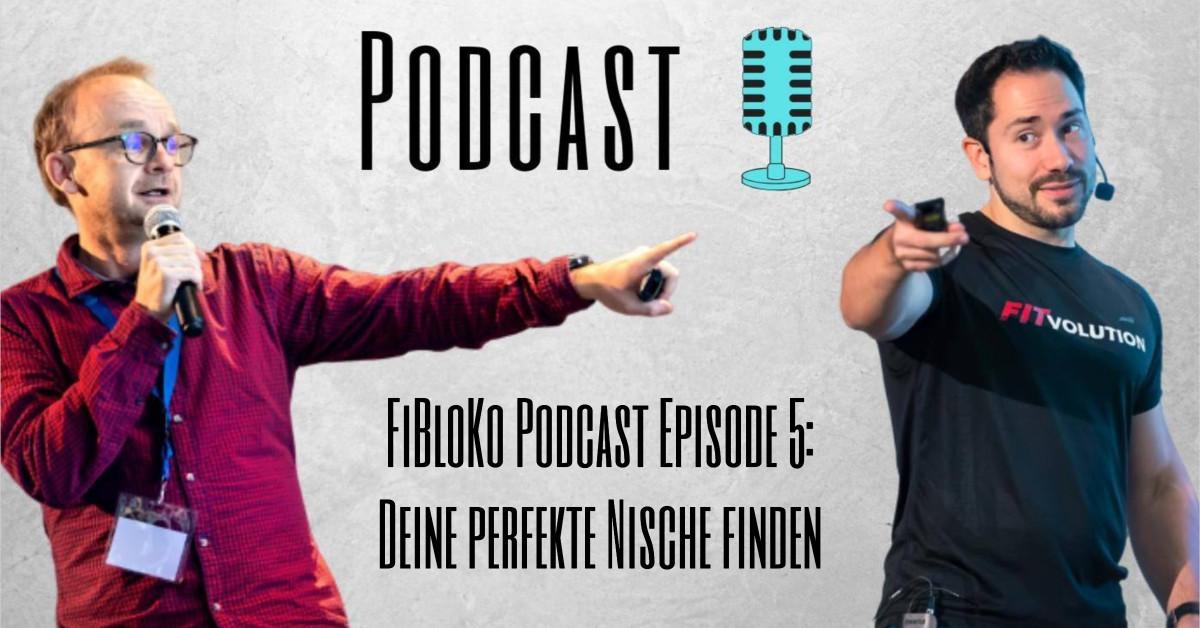FiBloKo Podcast Episode 5 Deine perfekte Nische finden