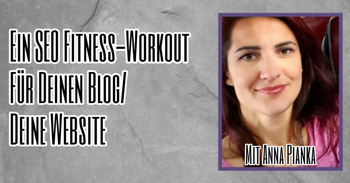 Ein SEO Fitness-Workout Für Deinen Blog Deine Website mit Anna Pianka