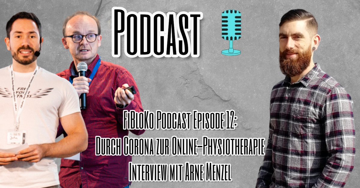 FiBloKo Podcast Episode 12 Durch Corona zur Online-Physiotherapie Interview mit Arne Menzel