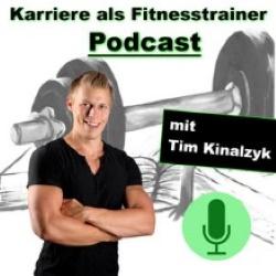 Karriere als Fitnesstrainer Podcast mit Tim Kinalzyk