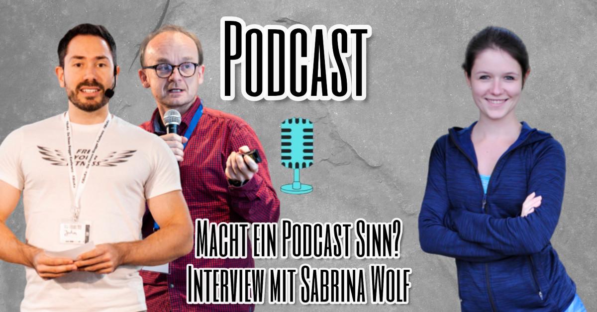 Macht ein Podcast Sinn - Podcast Interview mit Sabrina Wolf