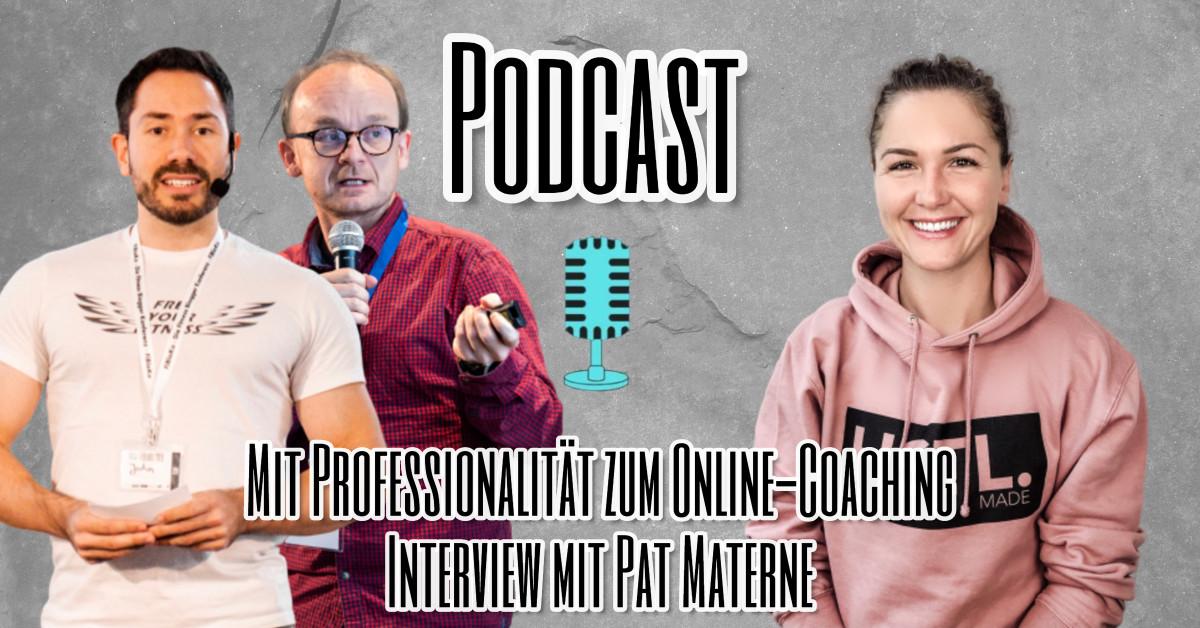 Mit Professionalität zum Online-Coaching Interview mit Pat Materne