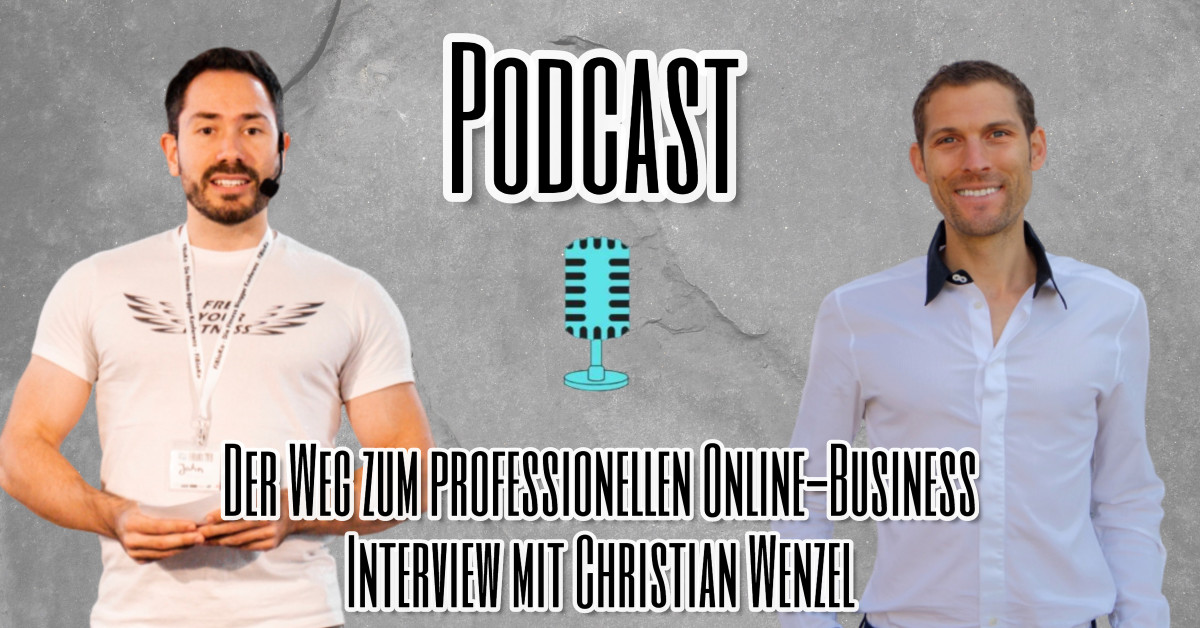Der Weg zum professionellen Online-Business - Interview mit Christian Wenzel