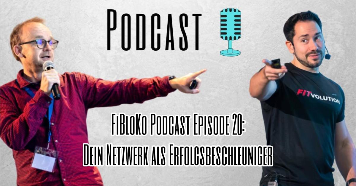 FiBloKo Podcast Episode 20 - Dein Netzwerk als Erfolgsbeschleuniger