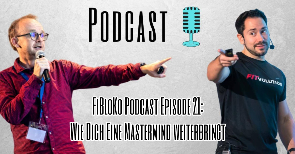 FiBloKo Podcast Episode 21 Wie Dich eine Mastermind weiterbringt