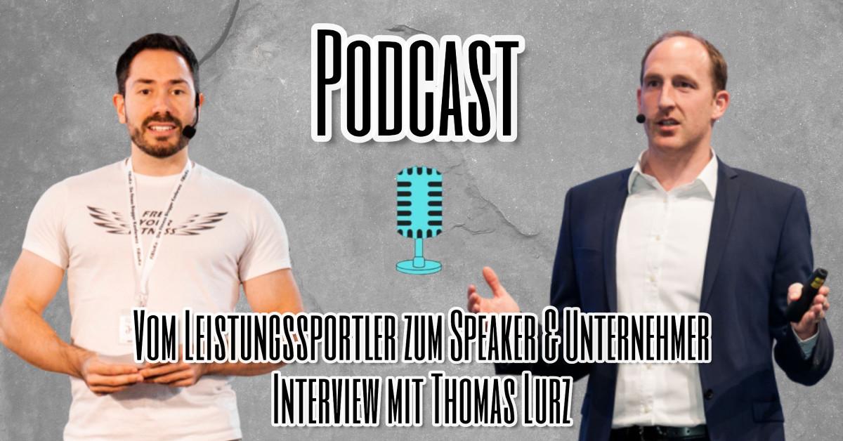 Vom Leistungssportler zum Speaker & Unternehmer Interview mit Thomas Lurz