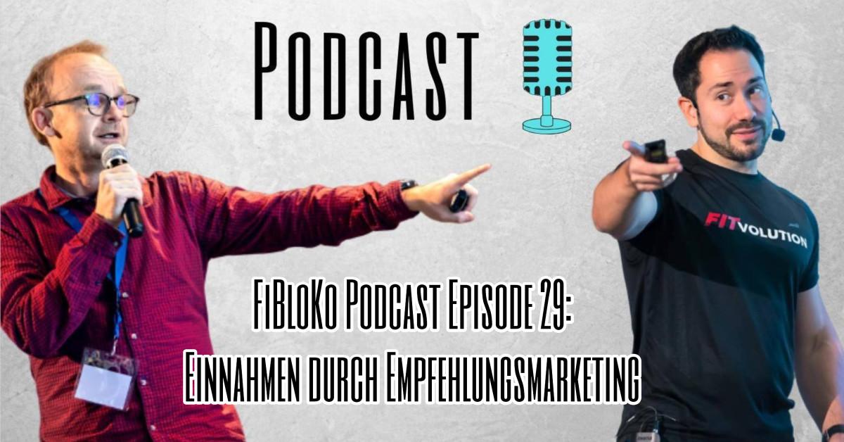 FiBloKo Podcast Episode 29: Einnahmen durch Affiliate- Empfehlungsmarketing