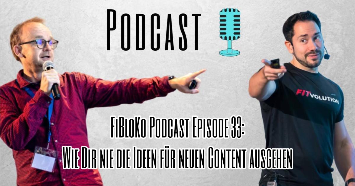 FiBloKo Podcast Episode 33_ Wie Dir nie die Ideen für neuen Content ausgehen