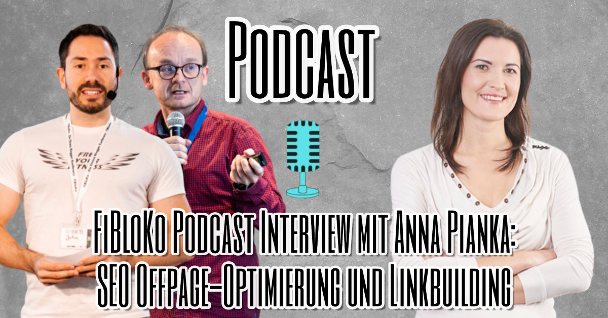 FiBloKo Podcast Interview mit Anna Pianka - SEO Offpage-Optimierung und Linkbuilding