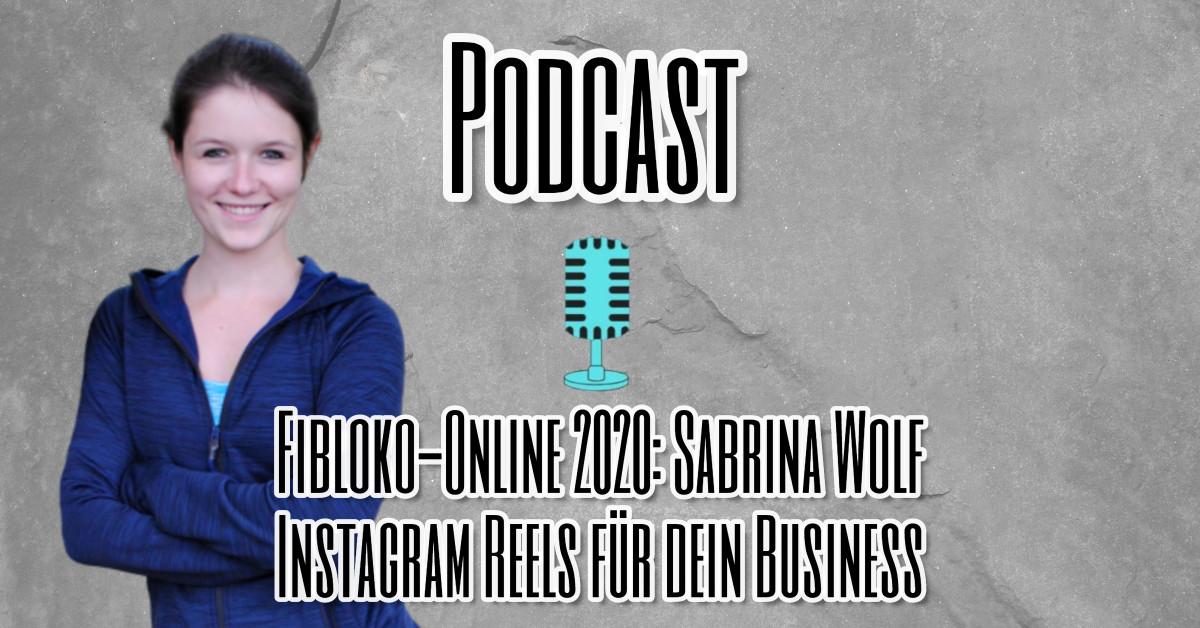 Fibloko-Online 2020 - Sabrina Wolf Instagram Reels für dein Business