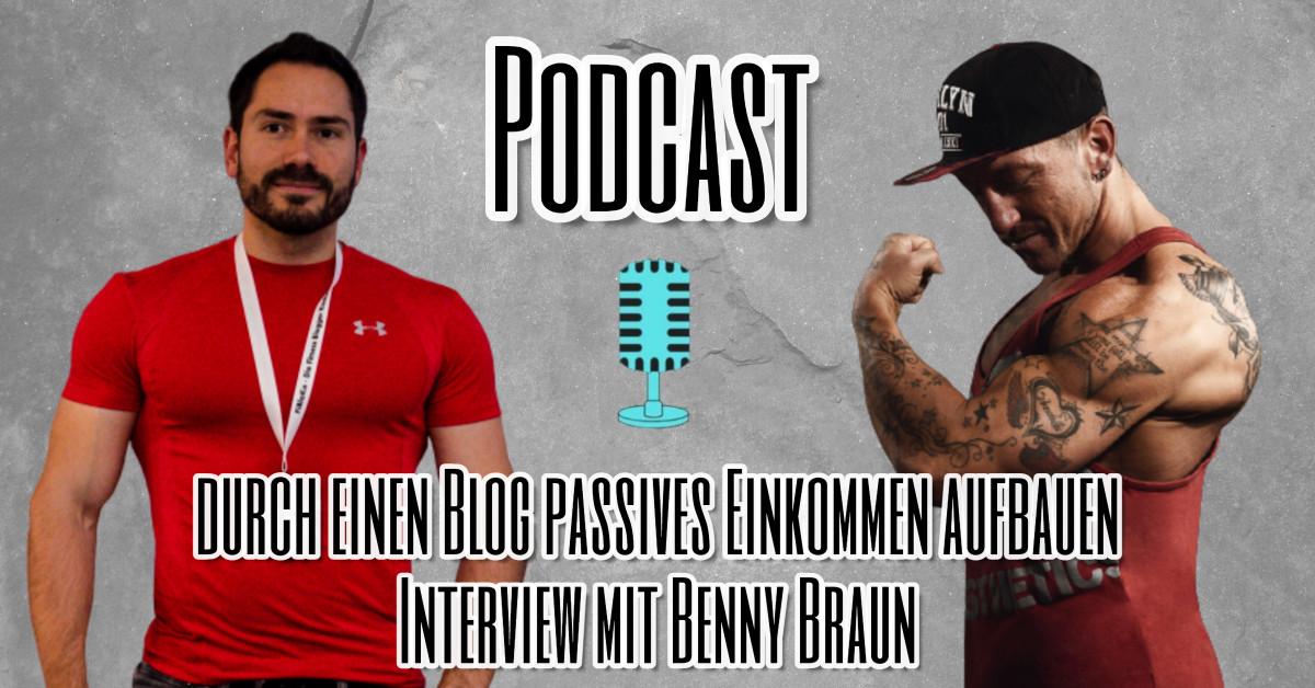 Durch einen Blog passives Einkommen aufbauen - Podcast Interview mit Benny Braun