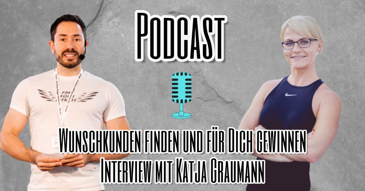 Wunschkunden finden und für Dich gewinnen Interview mit Katja Graumann