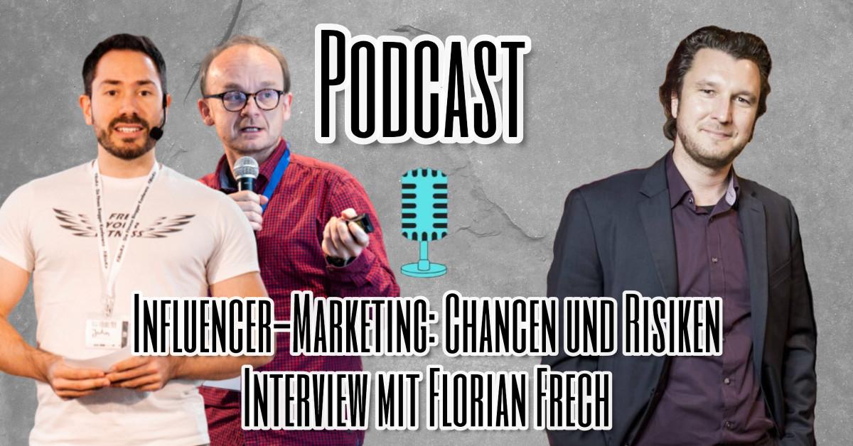 Influencer-Marketing - Chancen und Risiken - Interview mit Florian Frech