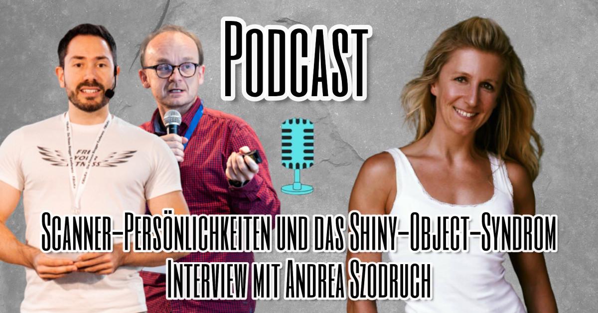 Scanner-Persönlichkeiten und das Shiny-Object-Syndrom - Interview mit Andrea Szodruch