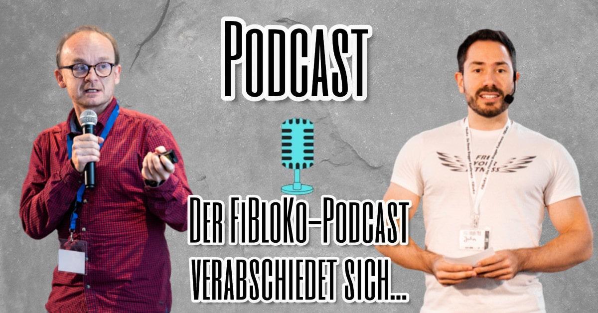 Jahn und Torsten vom FiBloKo-Podcast verabschieden sich